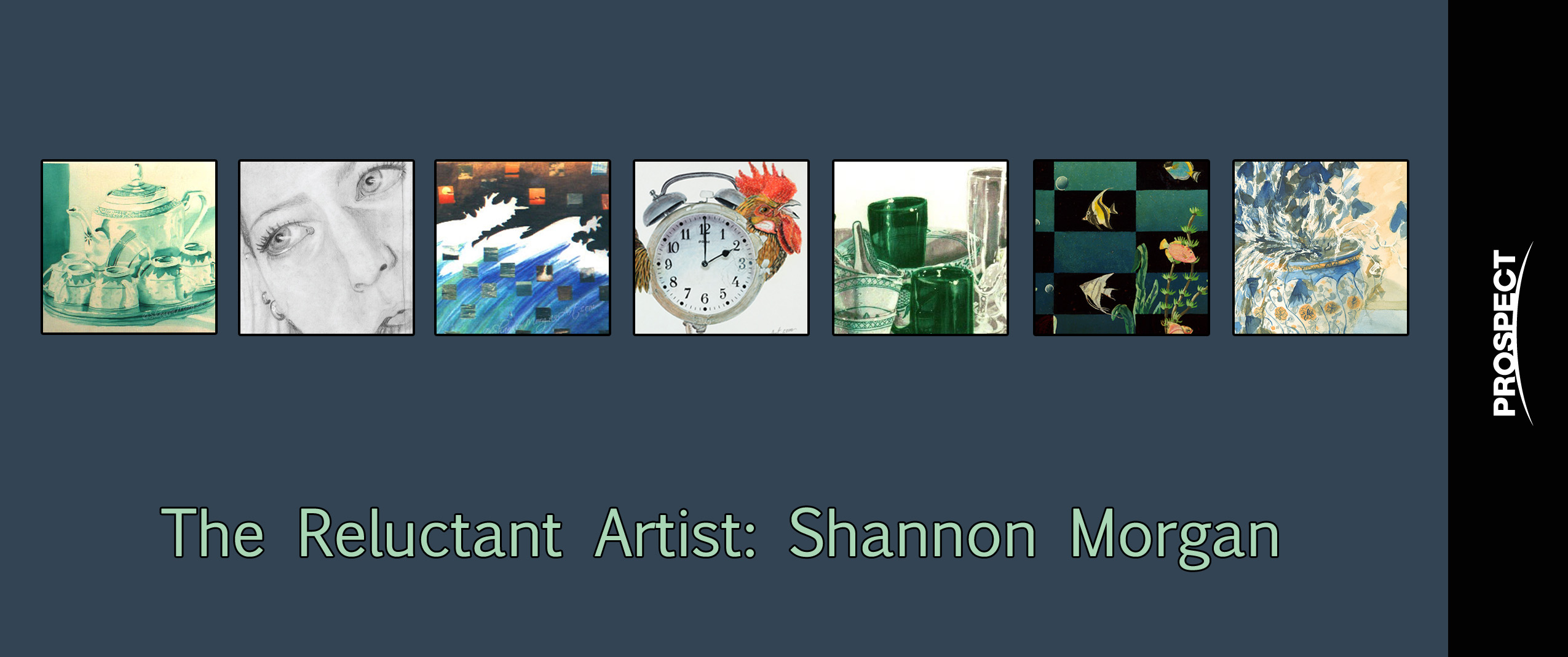 The Reluctant Artist: Shannon Morgan